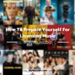 How To Prepare Yourself For Licensing Music: Every Step Listed Is Vital